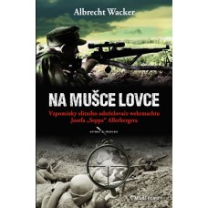 Na mušce lovce - Vzpomínky elitního odstřelovače wehrmachtu