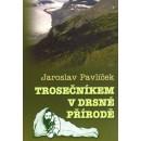 Trosečníkem v drsné přírodě (autor Jaroslav Pavlíček)