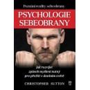 Psychologie sebeobrany (autor Sutton Christopher)