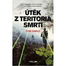 Útěk z teritoria smrti (autor Tom Isbell)