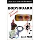 BODYGUARD - Úplný manuál pro osobní strážce (autor J. Mádl)