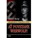 Ať povstane Werwolf! (autor Wolker Koop)