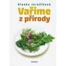 Vaříme z přírody (autor Jarošíková Blanka)