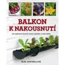 Balkon k nakousnutí - Jak vypěstovat čerstvé ovoce a zeleninu v srdci města